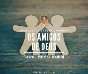 Os Amigos de Deus – Patrick Madrid